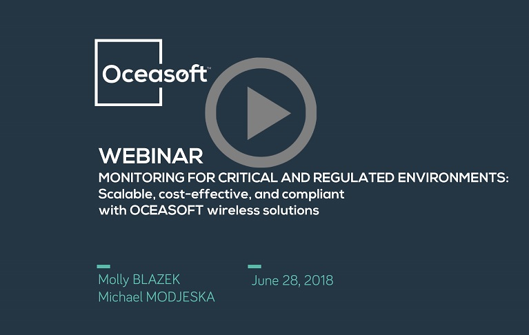 OCEASOFT webinar - Monitoring for critical and regulated environments: scalable, cost-effective, and compliant thanks to OCEASOFT wireless solutions